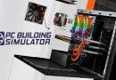 PC Building Simulator ora Gratis su Epic Games Store!
